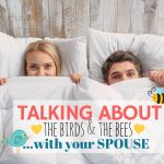 Talking about the birds & the bees…with your husband :)