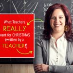 Top Ten Teacher Christmas Gift Ideas (written by a TEACHER!)