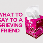 How to comfort a grieving friend who has lost a close loved one