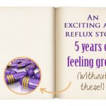 An exciting acid reflux story- 5 years of feeling great! Treat Acid Reflux Naturally