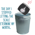The day I stopped letting the scale determine my worth