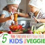 5 NON-STRESSFUL Ways to get your kids to eat Vegetables