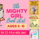 The Mighty Girl Reading List: Ages 6-10