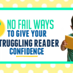A Teacher Shares: 7 No-fail ways to give your struggling reader confidence!