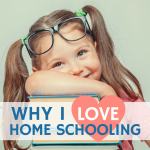 4 Things I'd be missing out on if I didn't homeschool