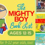 The Mighty Boy Reading List: Ages 12-15
