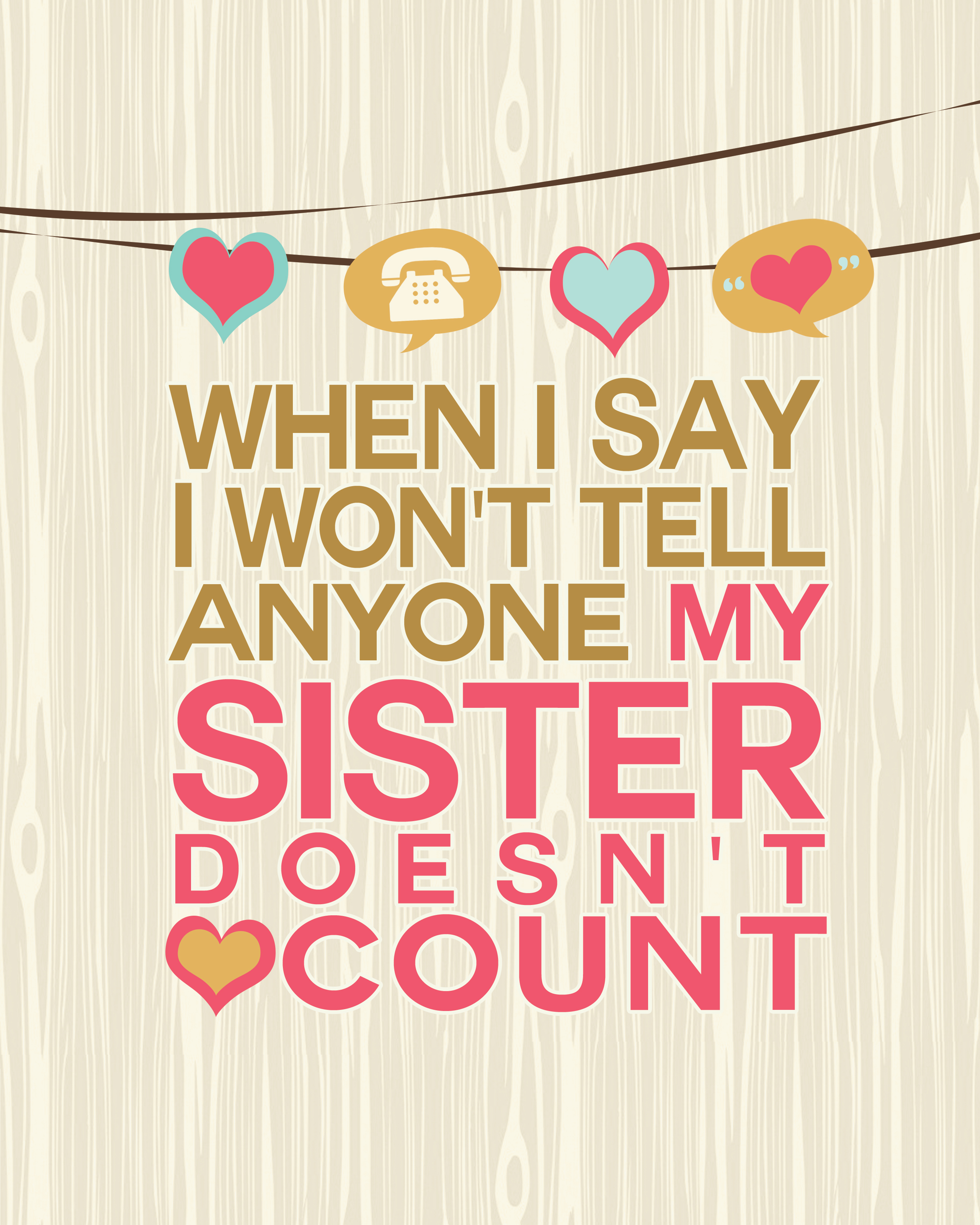 free sisters quote art print i think we could be friends