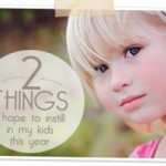 2 Things I hope to instill in my kids in 2015