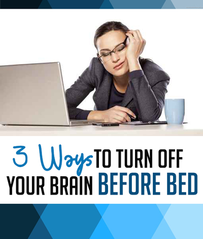 Not being able to get to sleep at night is, well, exhausting! Learn how to turn off your brain and get a great night's sleep.
