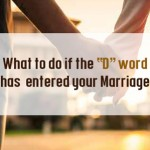 "What to do when the ""D"" word enters your marriage"