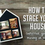 Staging your house: 5 Tips for a quick sale OR a more peaceful place to live
