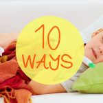 10 Ways to make life with sick kids easier