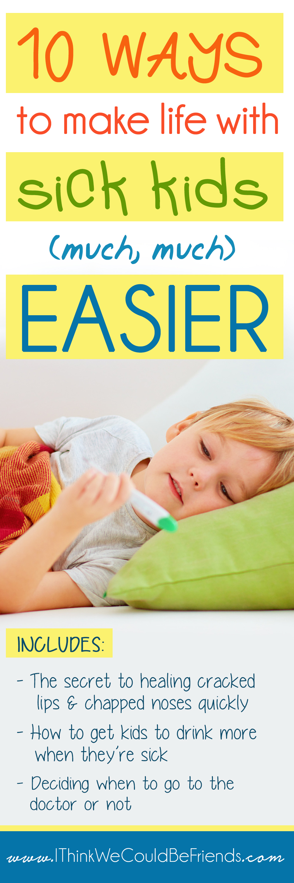 Juggling sick kids with the rest of busy life can be stressful, here are 10 ways to take the stress and worry out of having sick little ones! #Sick #Kids #Baby #Fever #Hacks #Cold #Children