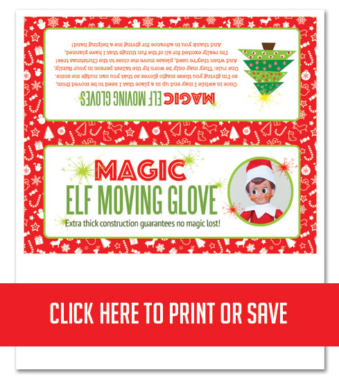 DIY Elf on the Shelf Moving Glove with Free Printable package! You can literally make this in 5 minutes and never have to worry if one of your ideas lands your elf in a poor place! Just use the magic glove to move him! #ElfOnTheShelf #New #Ideas #Quick #Easy #funny