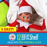 New! 12 SUPER EASY & Quick Elf on the Shelf Ideas with Free Printable Clues!
