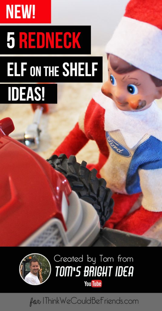 New! 5 Funny Redneck Elf on the Shelf Ideas! These are awesome! #ElfontheShelf #Funny #DIY #Easy #Quick #Redneck #Boys