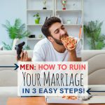 Men: How to end your Marriage in 3 EASY Steps!