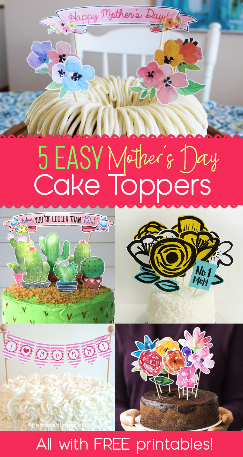 top 5 diy mother s day cake ideas all with free printable toppers. Black Bedroom Furniture Sets. Home Design Ideas