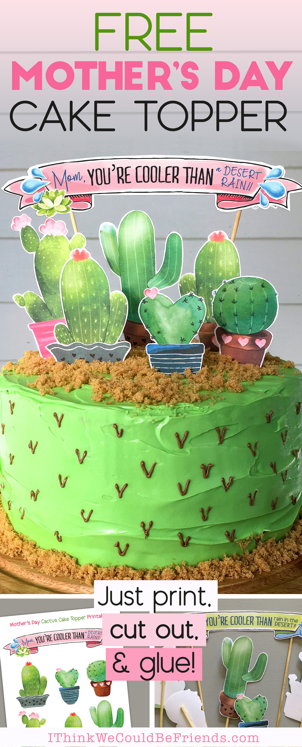 diy mother 39 s day cactus cake topper decoration free printable i think we could be friends. Black Bedroom Furniture Sets. Home Design Ideas