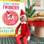"Elf on the Shelf Arrival Ideas: ""DONUT Worry, I'm Back!"" Free printable letter for kids"